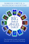 The Big Book of Angel Tarot: The Essential Guide to Symbols, Spreads, and Accurate Readings - Radleigh Valentine, Doreen Virtue