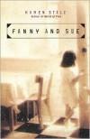 Fanny And Sue: A Novel - Karen Stolz