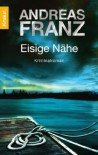 Eisige Nähe - Andreas Franz