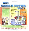 Why, Charlie Brown, Why?: A Story About What Happens When a Friend Is Very Ill - Charles M. Schulz