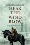 Hear the Wind Blow - Mary Downing Hahn