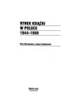 Rynek książki w Polsce 1944-1989 - Piotr Kitrasiewicz;Łukasz Gołębiewski