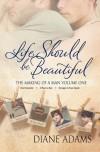 Life Should Be Beautiful - Diane  Adams