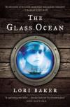 The Glass Ocean - Lori Baker