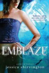 Emblaze (Embrace) - Jessica Shirvington