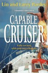 Capable Cruiser 3rd Edition - Lin Pardey, Larry Pardey