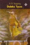 Daleka Tęcza (The Noon Universe #2) - Arkady Strugatsky, Boris Strugatsky, Eligiusz Madejski