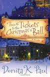 Two Tickets to the Christmas Ball: A Novella - Donita K. Paul