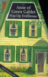 The Anne Of Green Gables Pop Up Dollhouse - Rick Morrison