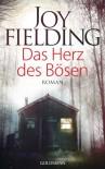 Das Herz des Bösen: Roman - Joy Fielding