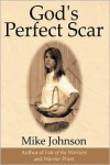 God's Perfect Scar - Mike Johnson