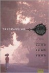 Trespassing: A Novel - Uzma Aslam Khan