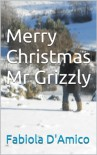 Merry Christmas Mr. Grizzly - Fabiola D'Amico