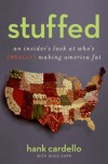 Stuffed: An Insider's Look at Who's (Really) Making America Fat - Hank Cardello, Doug Garr