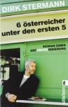 Sechs Österreicher unter den ersten fünf: Roman einer Entpiefkenisierung - Dirk Stermann