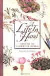 A Life In Hand: Creating the Illuminated Journal - Hannah Hinchman