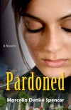 Pardoned - Marcella Denise Spencer