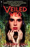 The Veiled Web - Catherine Asaro