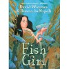 Fish Girl - David Wiesner, Donna Jo Napoli