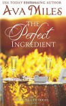 The Perfect Ingredient (Dare Valley) - Ava Miles