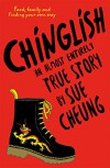 Chinglish - An Almost Entirely True Story - Sue Cheung