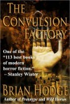 The Convulsion Factory - Brian Hodge
