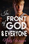 In Front of God and Everyone - Nealy Wagner