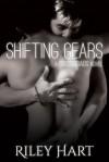Shifting Gears - Riley Hart