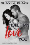More Than Love You (More Than Words #3) - Shayla Black