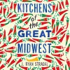 Kitchens of the Great Midwest - J. Ryan Stradal, Caitlin Thorburn