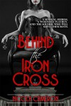 Behind the Iron Cross - Nicola M. Cameron
