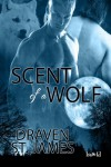 Scent of a Wolf - Draven St. James