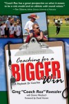 Coaching for a bigger win: a playbook for coaches - Greg Roeszler