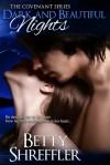 Dark and Beautiful Nights (The Vampire Covenant Series Book 3) - Betty Shreffler