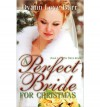 [ [ [ A Perfect Bride for Christmas [ A PERFECT BRIDE FOR CHRISTMAS ] By Barr, Dyann Love ( Author )Oct-14-2010 Paperback - Dyann Love Barr