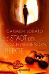 Die Stadt der schweigenden Berge: Roman - Carmen Lobato