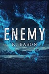 Enemy (On the Bones of Gods Book 1) - K. Eason