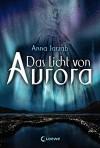 Das Licht von Aurora: Band 1 - Birgit Pfaffinger, Ulrike Brauns, Anna Jarzab