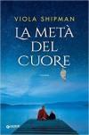 La metà del cuore (Italian Edition) - Viola Shipman