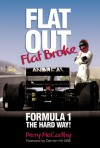 Flat Out Flat Broke: Formula 1 the Hard Way! - Perry McCarthy