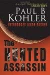 The Hunted Assassin - Paul B Kohler