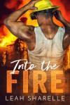 Into The Fire (Firemen Do It Better) - Leah Sharelle