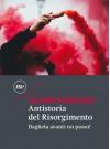Antistoria del Risorgimento - Luciano Bianciardi