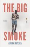 The Big Smoke - Adrian Matejka