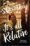 It's All Relative - S.C. Stephens