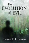 The Evolution of Evil (The Blackwell Files Book 6) - Steven F. Freeman