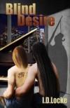 Blind Desire - I.D. Locke