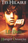 Life Bites: Hunger Chronicles Book One (The Hunger Chronicles) (Volume 1) - Tes Hilaire