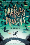 A Darkness of Dragons (Songs of Magic) - S A Patrick
