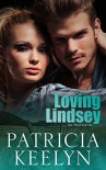 Loving Lindsey (The Protectors Book 1) - Patricia Keelyn
